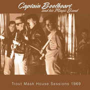 Trout Mask House Sessions 1969 , Captain Beefheart & His Magic Band
