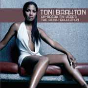 Un-Break My Heart: The Remix Collection , Toni Braxton