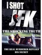 I Shot JFK: Shocking Truth