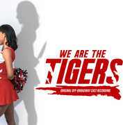 We Are The Tigers (Original Off-Broadway Cast Recording)