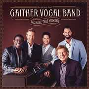 We Have This Moment , Gaither Vocal Band
