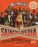 Mr. Skin's Skincyclopedia: The A-to-Z Guide to Finding Your Favorite Actresses Naked (Second Edition)