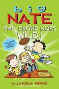 Big Nate: The Crowd Goes Wild! (Big Nate)