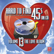 Hard to Find 45s on CD 13 Love Album /  Various