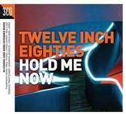 Twelve Inch 80S: Hold Me Now /  Various [Import] , Various Artists
