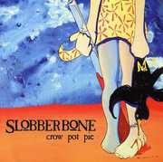 Crow Pot Pie , Slobberbone
