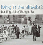 Living In The Streets, Vol. 3: Busting Out Of The Ghetto [Import]