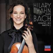 Hilary Hahn Plays Bach: Sonatas 1 & 2 /  Partita 1 , Hilary Hahn