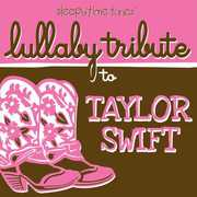 Sleepytime tunes lullaby tribute to Taylor Swift , Lullaby Tribute