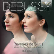 Reveries de Bilitis /  Music for Two Harps & Voice