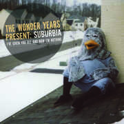 Suburbia I've Given You All and Now Im Nothing , The Wonder Years