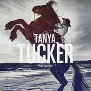 While I'm Livin' , Tanya Tucker