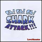 SH! SH! SH! Shark Attack!!!