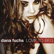 Love to Beg , Dana Fuchs