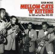 Even More Mellow Cats N Kittens: Hot R&B and Cool Blues 1945-1951 [Import]