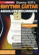 Rhythm Guitar for Absolute Beginners: Rhythm , Danny Gill