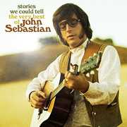 Stories We Could Tell: The Very Best Of John Sebastian