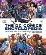 The DC Comics Encyclopedia: The Definitive Guide to the Characters of the DC Universe (All-New Edition)