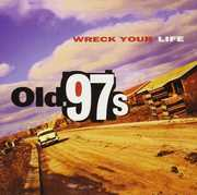 Wreck Your Life , Old 97's