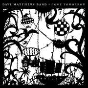 Come Tomorrow , Dave Matthews
