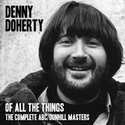 Of All The Things - Complete Abc /  Dunhill Masters , Denny Doherty