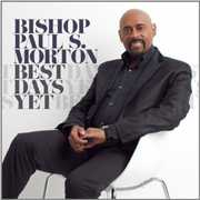 Best Days Yet , Bishop Paul S. Morton, Sr.
