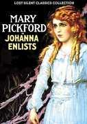 Johanna Enlists (Silent) , Mary Pickford