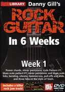 Danny Gill's Rock Guitar in 6 Weeks: Week 1 , Danny Gill