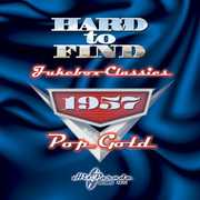 Hard to Find Jukebox Classics 1957: Pop Gold /  Various