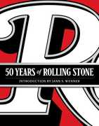 50 Years of Rolling Stone: The Music, Politics & People that Shaped Our Culture