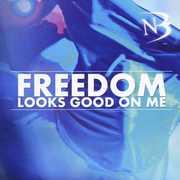 Freedom Looks Good on Me