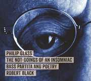 Glass: The Not-doings Of An Insomniac , Philip Glass