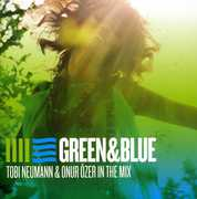 Green and Blue: Tobi Neumann and Onur Ozer In The Mix