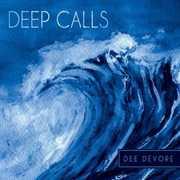 Deep Calls