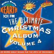 Ultimate Christmas Album Vol.4: K-Earth 101 FM Los Angeles