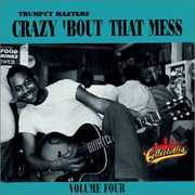 Trumpet Masters: Crazy 'Bout That Mess, Vol.4
