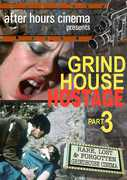 Grindhouse Hostage Collection Part 3
