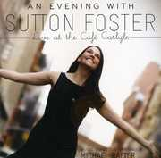 An Evening With Sutton Foster: Live At The Cafe Carlyle , Sutton Foster