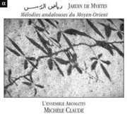 Jardin Des Myrtes: Melodies Andalouses Du Moyen