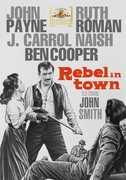 Rebel in Town , John Payne