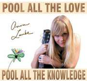 Pool All the Love Pool All the Knowledge