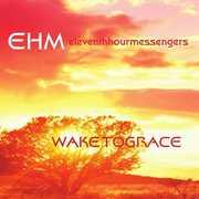 Wake to Grace