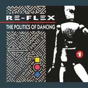 Politics Of Dancing: Revised Expanded Edition [Import] , Re-Flex