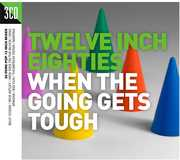 Twelve Inch 80S: When The Going Gets Tough /  Various [Import] , Various Artists
