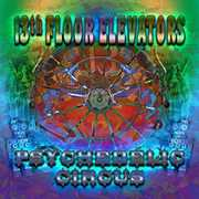Psychedelic Circus , The 13th Floor Elevators