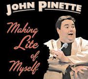 Making Lite of Myself , John Pinette