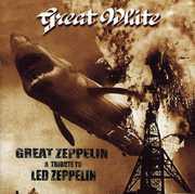 Great Zeppelin: Tribute to Led Zeppelin , Great White