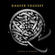 Sounds Of Mirrors , Dhafer Youssef