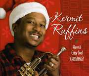 Ruffins, Kevin : Have a Crazy Cool Christmas