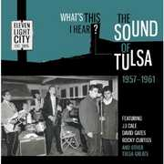 Whats This I Hear the Sound of Tulsa 1957-61